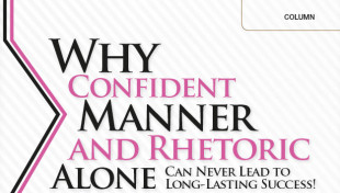 Why Confident Manner and Rhetoric Alone